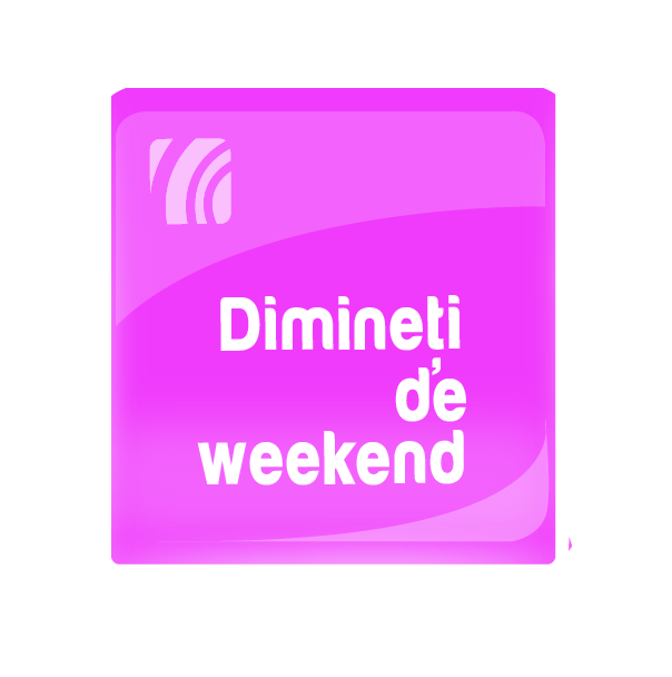 Dimineţi de week-end